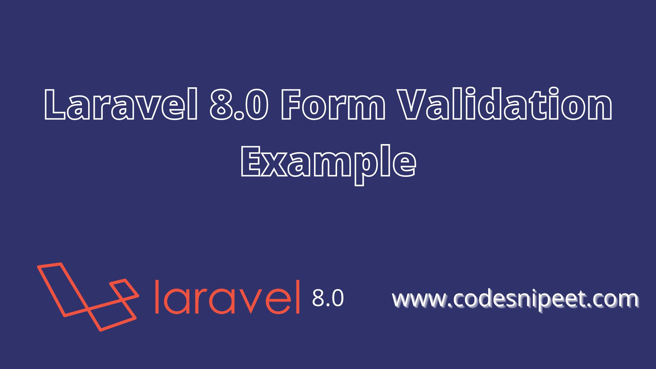 Laravel 8.0 Form Validation Example | Laravel