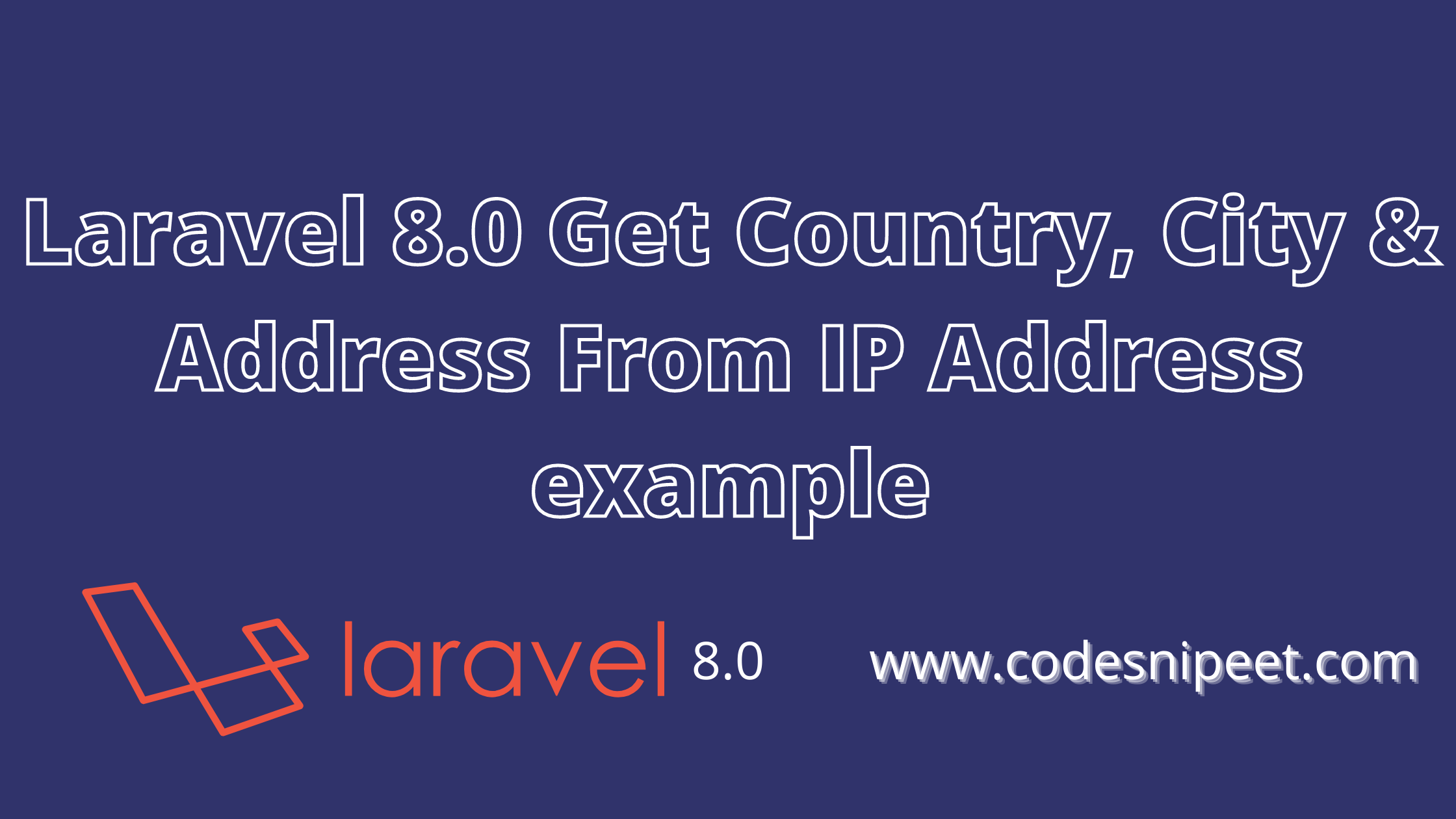 Read more about the article Laravel 8.0 Get Country, City & Address From IP Address example